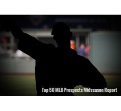 Image for Top 50 MLB Prospects: Midseason Report, List and Analysis